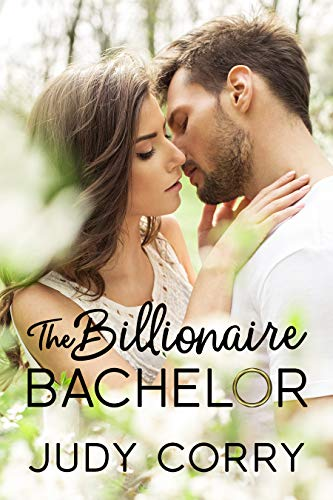 The Billionaire Bachelor (Matched With A Billionaire Book 1) by Judy Corry