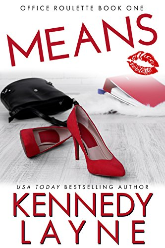 Means (Office Roulette, Book One) by Kennedy Layne