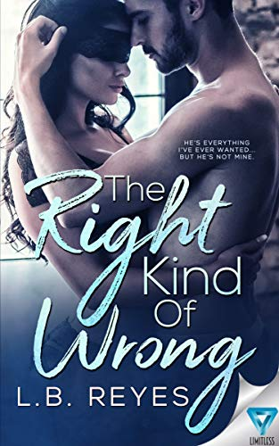 The Right Kind Of Wrong by L.B. Reyes