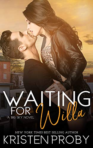 Waiting for Willa (The Big Sky Series Book 3) by Kristen Proby