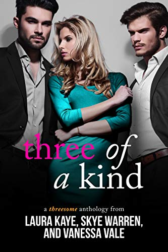 Three of a Kind: A Threesome Anthology by Laura Kaye