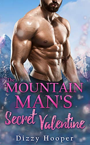 The Mountain Man's Secret Valentine by Dizzy Hooper