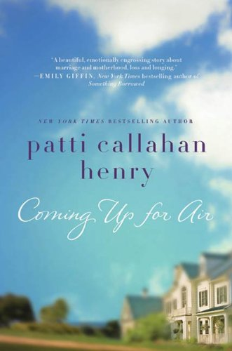 Coming Up for Air: A Novel  by Patti Callahan Henry