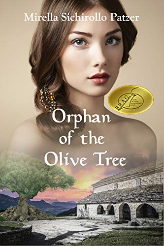 Orphan of the Olive Tree  by Mirella Sichirollo Patzer