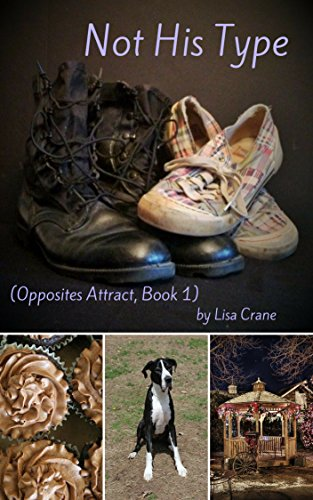Not His Type (Opposites Attract Book 1)  by Lisa Crane