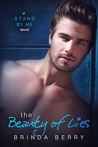 The Beauty of Lies (A Stand by Me Novel Book 1)  by Brinda Berry
