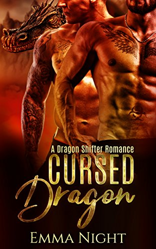 Cursed Dragon, A Dragon Shifter Romance  by Emma Night