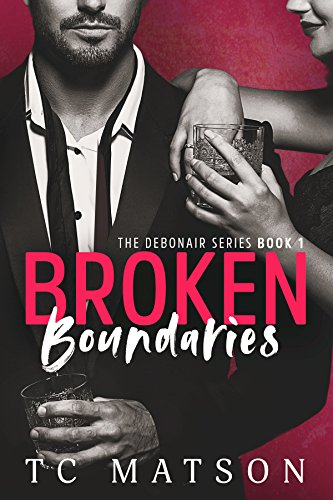 Broken Boundaries (The Debonair Series Book 1)  by TC Matson