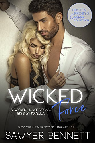 Wicked Force: A Wicked Horse Vegas/Big Sky Novella  by Sawyer Bennett