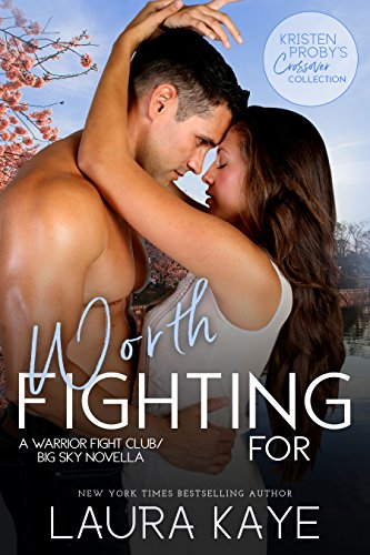 Worth Fighting For: A Warrior Fight Club/Big Sky Novella by Laura Kaye