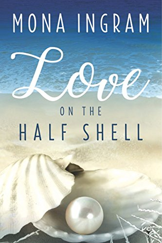 Love on the Half Shell  by Mona Ingram