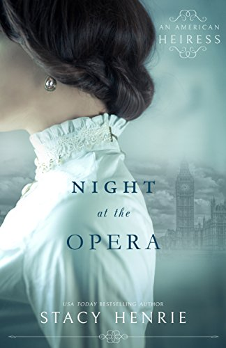 Night at the Opera (An American Heiress Book 1)  by Stacy Henrie