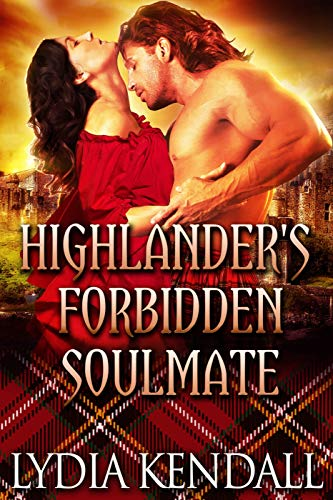 Highlander's Forbidden Soulmate: A Steamy Scottish Historical Romance Novel  by Lydia Kendall