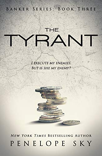 The Tyrant (Banker Book 3)  by Penelope Sky
