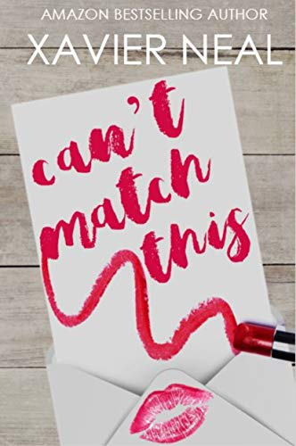 Can't Match This: A Friends To Lovers Romantic Comedy  by Xavier Neal