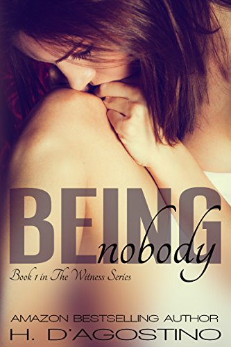 Being Nobody (The Witness Series #1)  by Heather D'Agostino