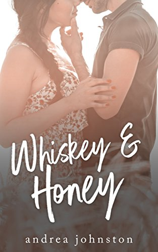 Whiskey & Honey  by Andrea Johnston