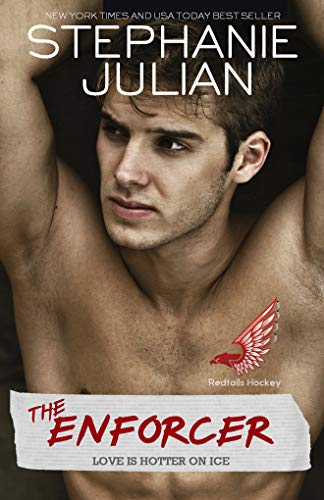 The Enforcer: Redtails Hockey  by Stephanie Julian