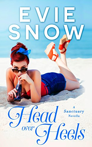 Head Over Heels: A Romantic Comedy Novella (Sanctuary Book 1)  by Evie Snow