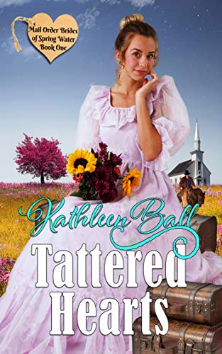 Tattered Hearts by Kathleen Ball