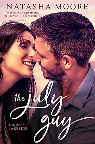 The July Guy (The Men of Lakeside Book 1)  by Natasha Moore