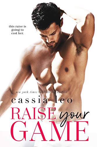 Raise Your Game: A Feel-Good Stand-Alone Romance  by Cassia Leo