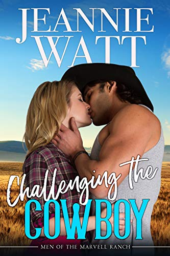 Challenging the Cowboy (The Men of Marvell Ranch Book 3)  by Jeannie Watt