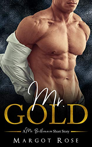 Mr. Gold (A Mr. Billionaire Short Story) by Margot Rose