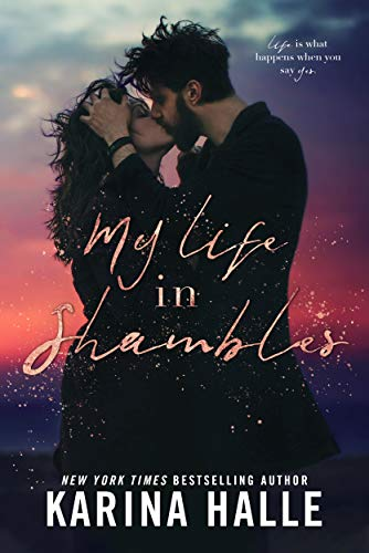 My Life in Shambles: A Standalone Romance  by Karina Halle