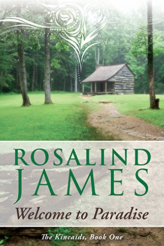 Welcome to Paradise (The Kincaids - Book 1) by Rosalind James