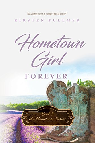 Hometown Girl Forever by Kirsten Fullmer