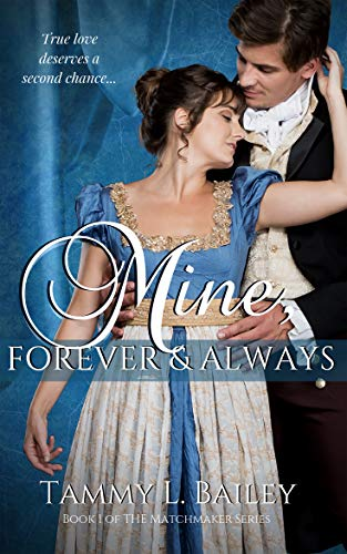 Mine, Forever and Always by Tammy L. Bailey