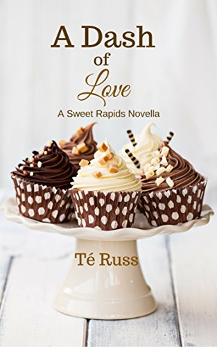 A Dash of Love: A Sweet Rapids Novella  by Té Russ