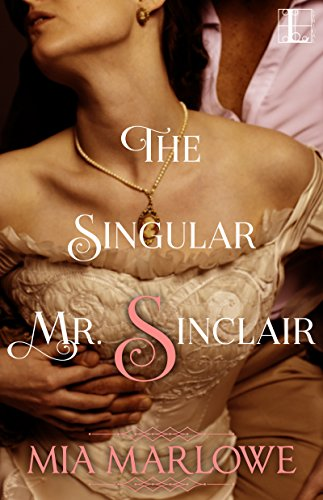 The Singular Mr. Sinclair (The House of Lovell Book 1)  by Mia Marlowe