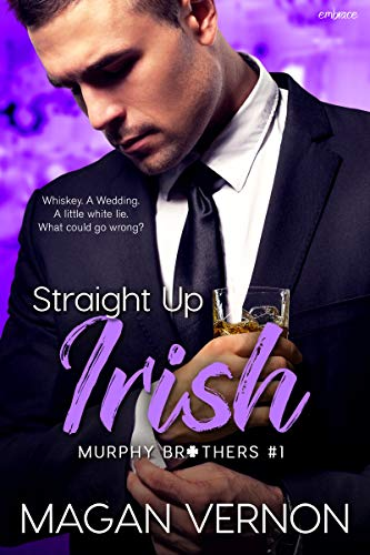 Straight Up Irish (Murphy Brothers Book 1)  by Magan Vernon