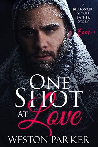 One Shot At Love by Weston Parker