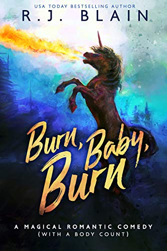 Burn, Baby, Burn: A Magical Romantic Comedy by RJ Blain