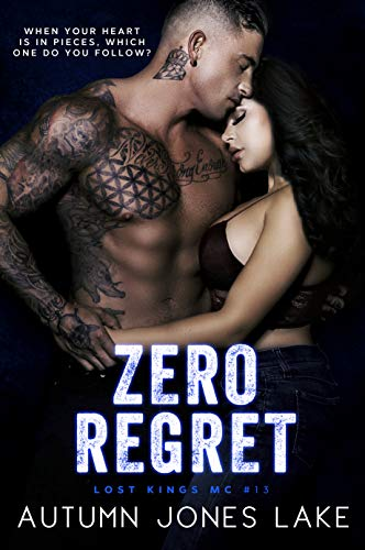 Zero Regret: Z and Lilly, Part Two (Lost Kings MC Book 13)  by Autumn Jones Lake
