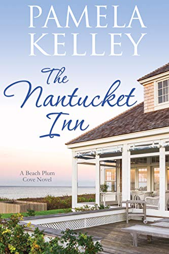 The Nantucket Inn (Nantucket Beach Plum Cove series Book 1)  by Pamela M. Kelley