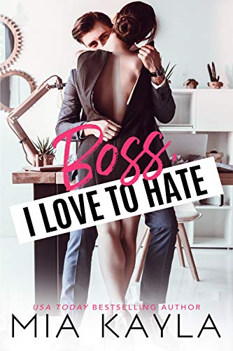 Boss I Love to Hate by Mia Kayla