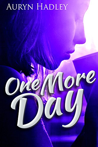 One More Day  by Auryn Hadley