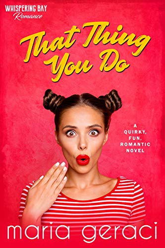 That Thing You Do (Whispering Bay Romance Book 1)  by Maria Geraci