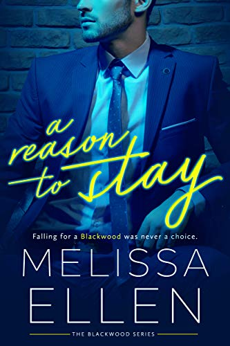 A Reason To Stay (Blackwood Series Book 1)  by Melissa Ellen