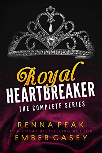 Royal Heartbreaker: The Complete Series (Royal Heartbreakers Complete Series Book 1)  by Renna Peak