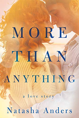 More Than Anything (The Broken Pieces Book 1)  by Natasha Anders