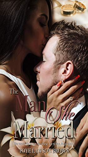 The Man She Married  by Toye Lawson Brown