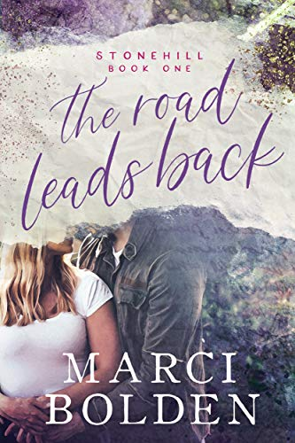 The Road Leads Back (Stonehill Series Book 1)  by Marci Bolden