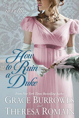 How to Ruin a Duke: A Regency Novella Duet  by Grace Burrowes