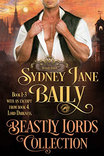 Beastly Lords Collection Books 1 - 3: A Regency Historical Romance Collection by Sydney Jane Baily