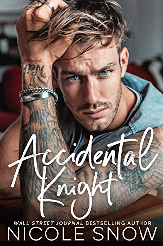 Accidental Knight: A Marriage Mistake Romance  by Nicole Snow